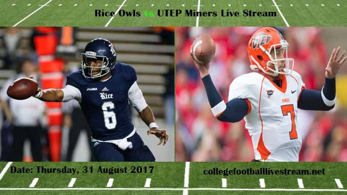 Rice Owls vs UTEP Miners Live Stream Teams: Owls vs Miners Time: 8:00 PM ET Week-2 Date: Saturday on 9 September 2017 Location: Sun Bowl, El Paso, TX TV: ESPN NETWORK Rice Owls vs UTEP Miners Live Stream Watch College Football Live Streaming Online The Rice Owls is a very new college football...