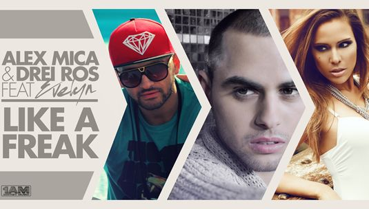 Alex Mica & Drei Ros feat. Evelyn - Like a Freak     http://www.emonden.co/alex-mica-drei-ros-feat-evelyn-like-a-freak