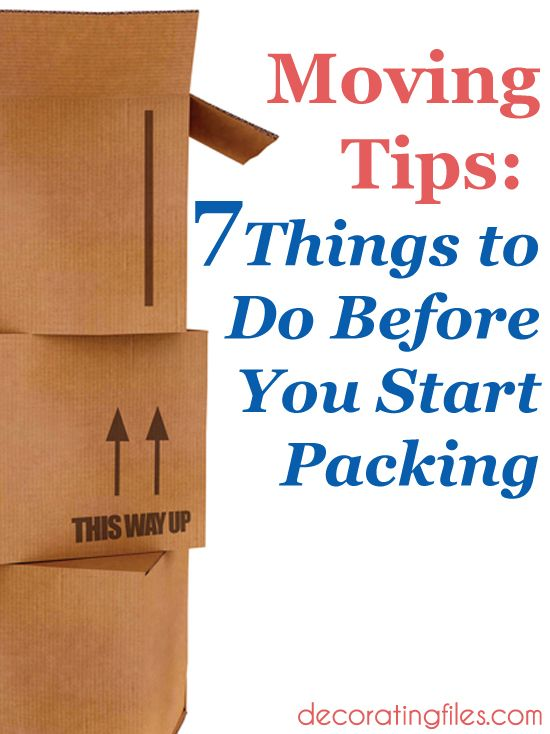 Moving Tips: 7 Things to Do Before You Start Packing | Decorating Files | #movingtips #organizing #movingorganization