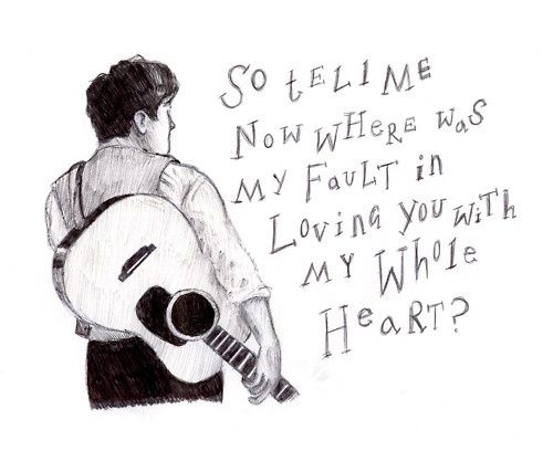 Mumford & Sons. So tell me now, where was my fault, in loving you with my whole heart?