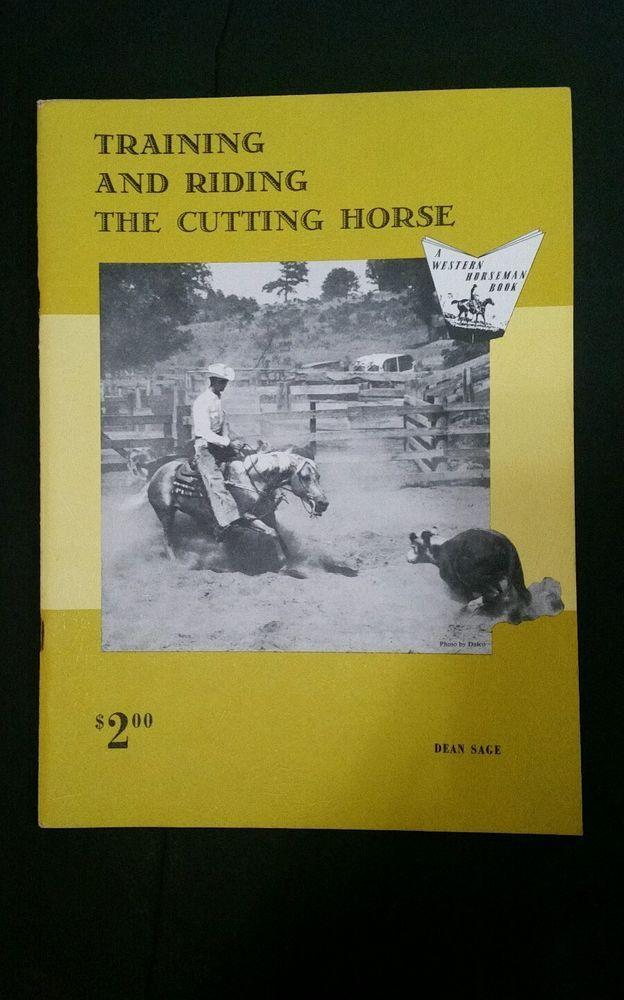 TRAINING & RIDING THE CUTTING HORSE (WESTERN HORSEMAN BOOK)  Dean Sage 1961
