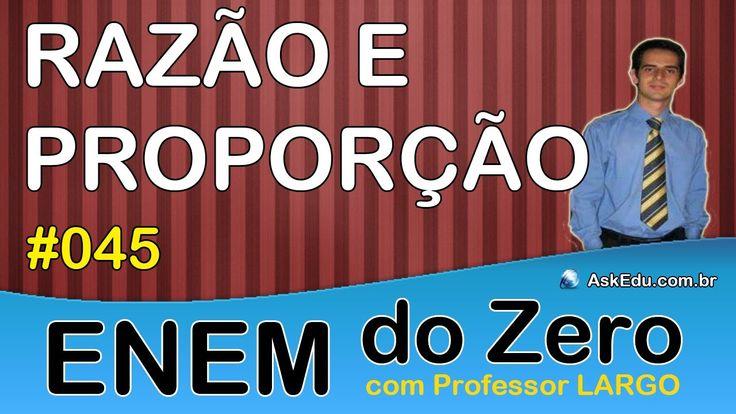 【 ENEM DO ZERO 】 RAZÃO E PROPORÇÃO ✎ Razão (Aula 045)