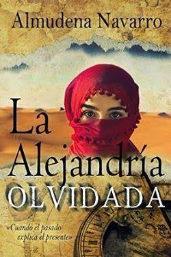 Palabras que hablan de historia   Blog de libros de historia: La Alejandría olvidada   Almudena Navarro