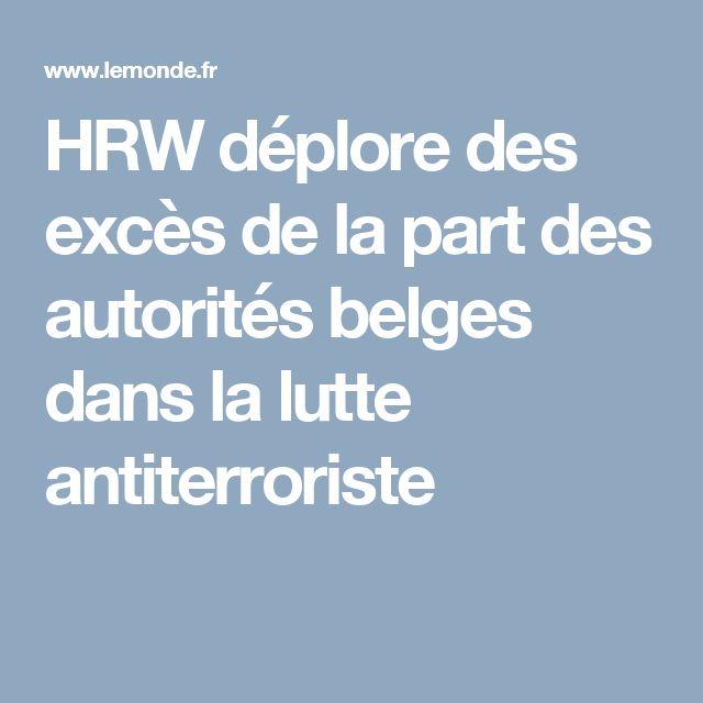 HRW déplore des excès de la part des autorités belges dans la lutte antiterroriste