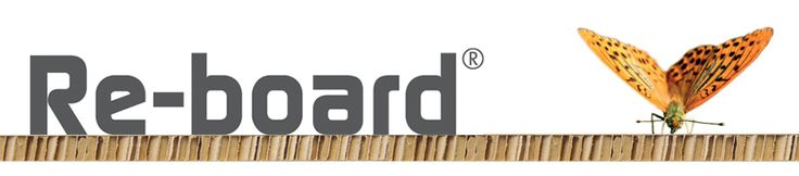 Re-board® - save forest, save energy, save your back and save your money.