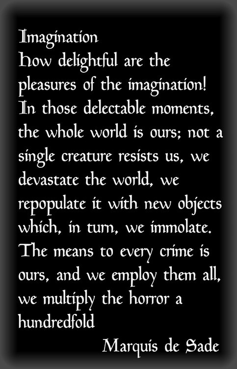 Marquis de Sade on the unlimited pleasures of the imagination