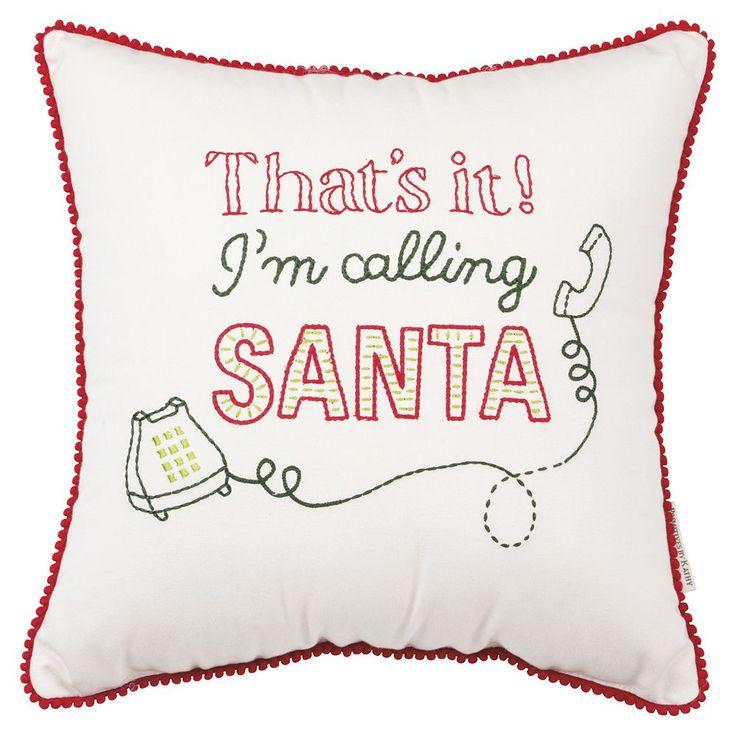 ''That's It! I'm Calling Santa'' Throw Pillow, White
