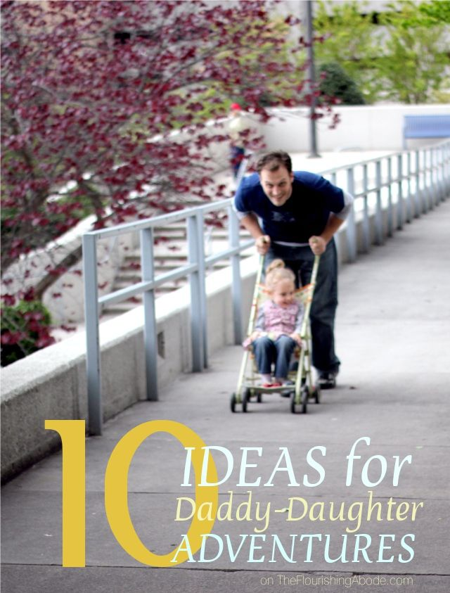 10 ideas for daddy daughter adventures. My dad has done every single one of these with me; even now as I'm an adult. Love him!! If I ever start dating and fall in love again, the man must be first and foremost, a God-fearing man, and secondly, willing to be the father that my children have never had. What would you add to this list?