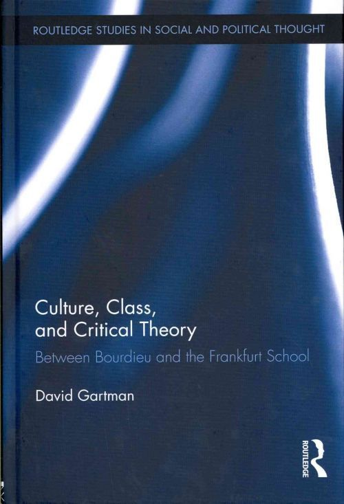 New Culture Class and Critical Theory Between Bourdieu and The Frankfurt Scho 0415524202 | eBay