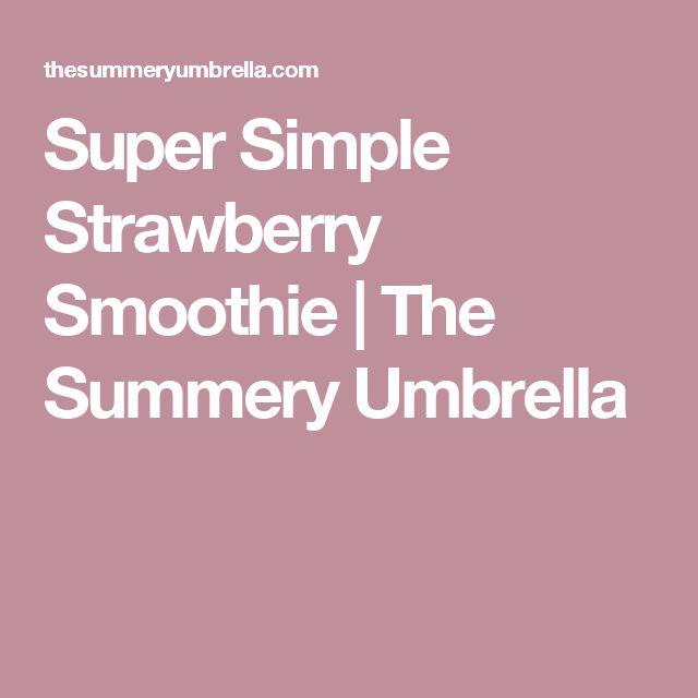 Super Simple Strawberry Smoothie   The Summery Umbrella
