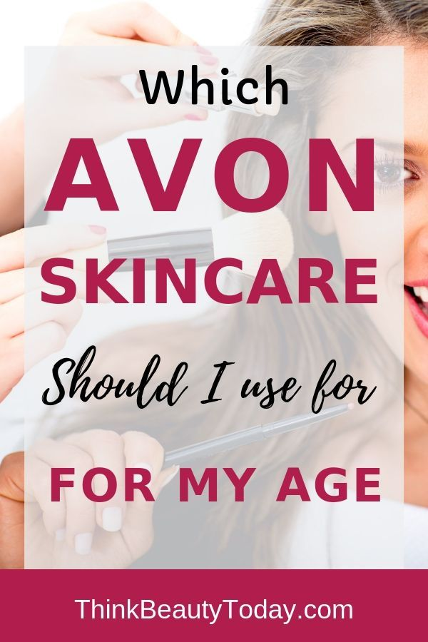 Skincare By Age – Which Avon merchandise ought to I take advantage of?