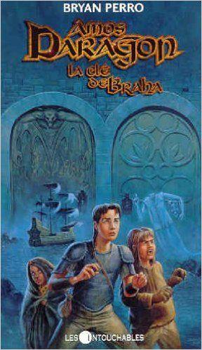 Amos Daragon 2 : La clé de Braha: Amazon.com: Bryan Perro: Books