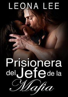 Descargar Prisionera del jefe de la mafia de Leona Lee Kindle, PDF, eBook…