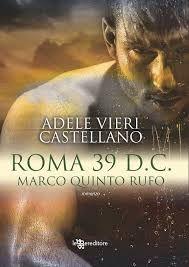 Serie Roma di Adele Vieri Castellano [Roma 39 D.C. Marco Quinto Rufo #3] : Sognando Leggendo