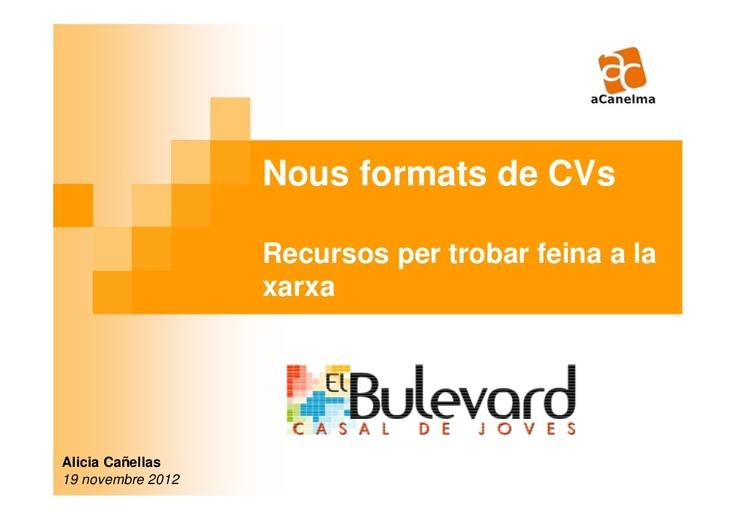 nous-formats-de-cvs-per-trobar-feina-a-la-xarxa by Alicia Cañellas via Slideshare