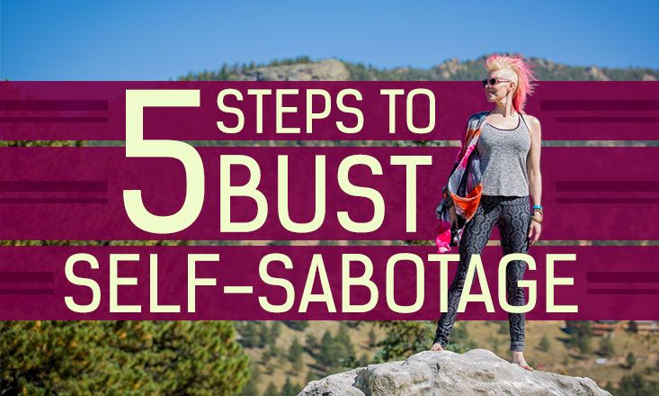 Are you unconsciously guilty of self-sabotage & keeping yourself from truly living the life you want? Sadie Nardini shares her 5-step method to avoid this.