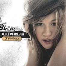Breakaway (Kelly Clarkson album) - Wikipedia, the free encyclopedia