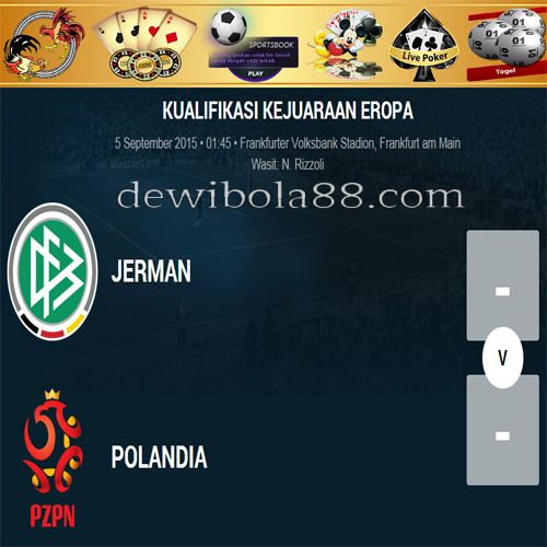 Dewibola88.com | UEFA UERO 2016 QUALIFIKASI | JERMAN vs POLANDIA Gmail        :  ag.dewibet@gmail.com YM           :  ag.dewibet@yahoo.com Line         :  dewibola88 BB           :  2B261360 Path         :  dewibola88 Wechat       :  dewi_bet Instagram    :  dewibola88 Pinterest    :  dewibola88 Twitter      :  dewibola88 WhatsApp     :  dewibola88 Google+      :  DEWIBET BBM Channel  :  C002DE376 Flickr       :  felicia.lim Tumblr       :  felicia.lim Facebook     :  dewibola88