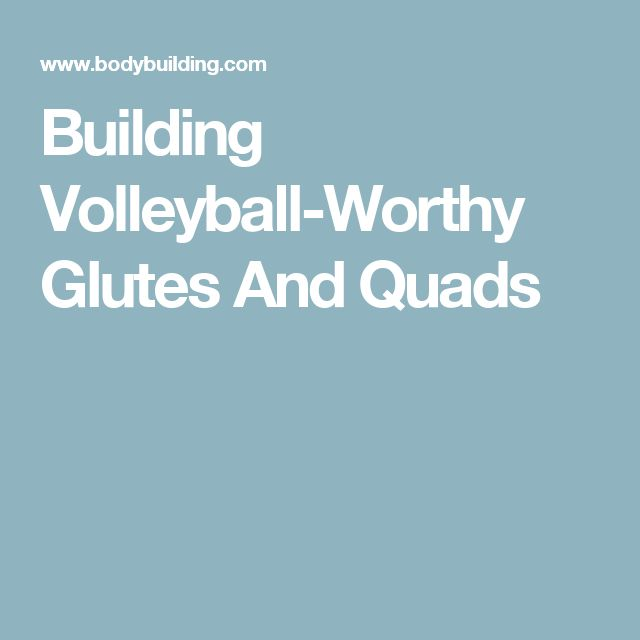Building Volleyball-Worthy Glutes And Quads