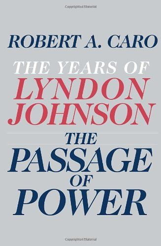 The Passage of Power: The Years of Lyndon Johnson - http://www.gottaread.com/best-selling-books-free-shipping-electronic-and-hard-copy/the-passage-of-power-the-years-of-lyndon-johnson/