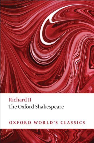 The Oxford Shakespeare: Richard II (Oxford World's Classics) by William Shakespeare. $5.91. Author: William Shakespeare. 320 pages. Publisher: OUP Oxford (August 25, 2011)