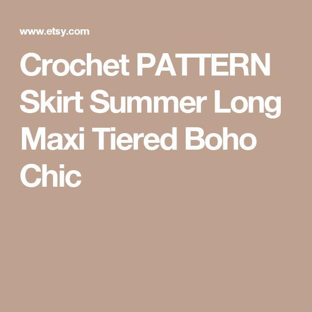 Crochet PATTERN Skirt  Summer Long Maxi Tiered Boho Chic