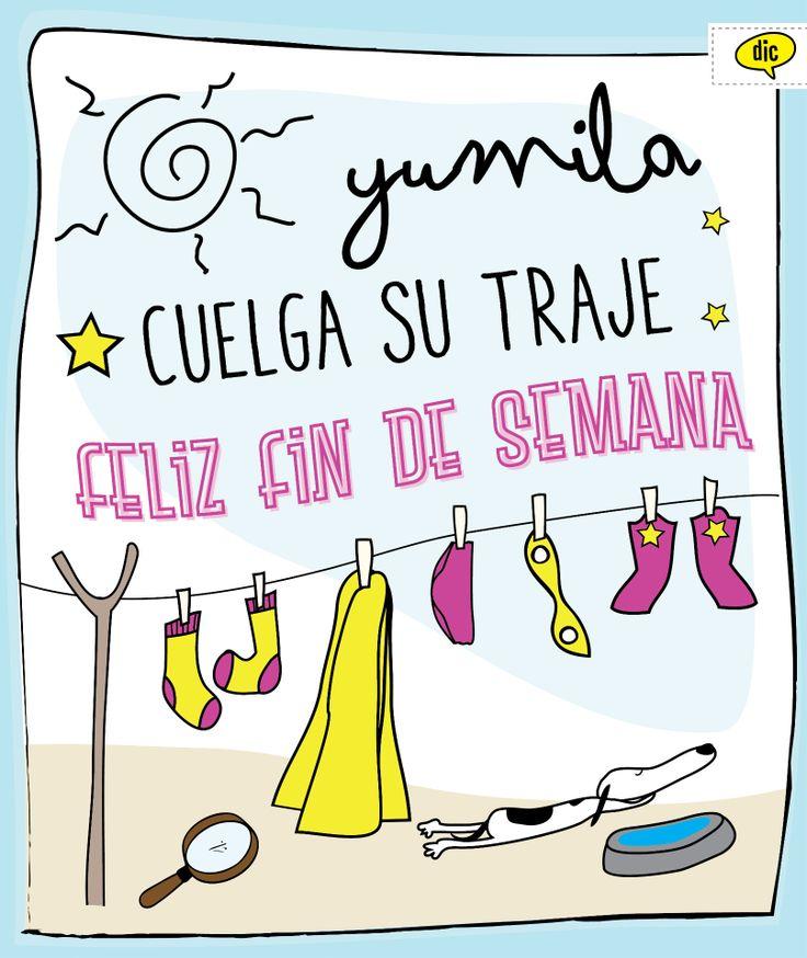 A cuidarse, a quererse y sobre todo, a no meterse en problemas... Super Yumila cuelga su traje y comienza a disfrutar el *fiN De SeManA*. >> DESCANSEN QUE PASA RÁPIDO <