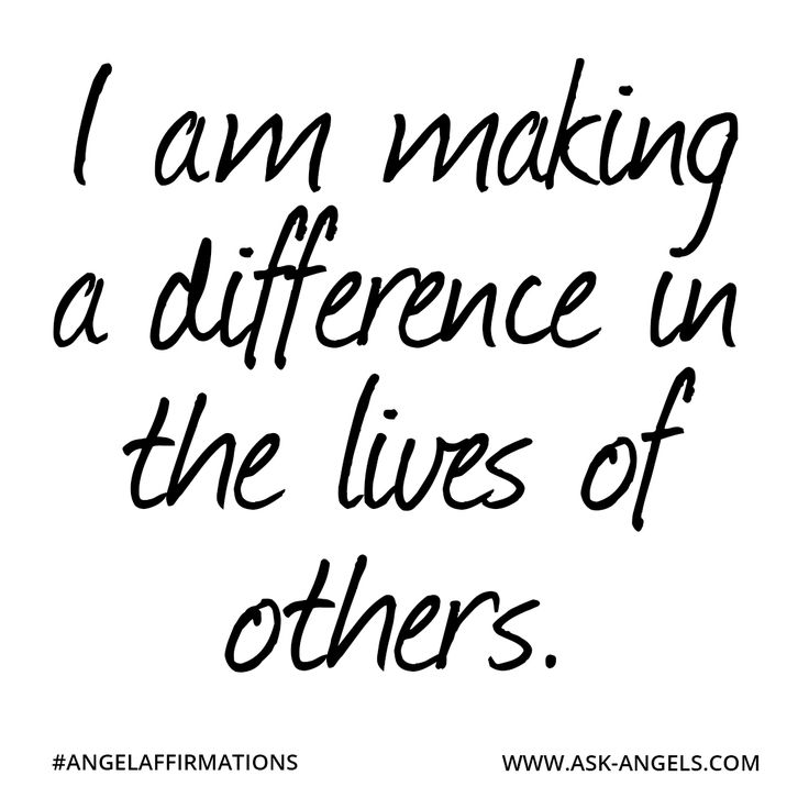 """I am making a difference in the lives of others.""  #angelaffirmations"