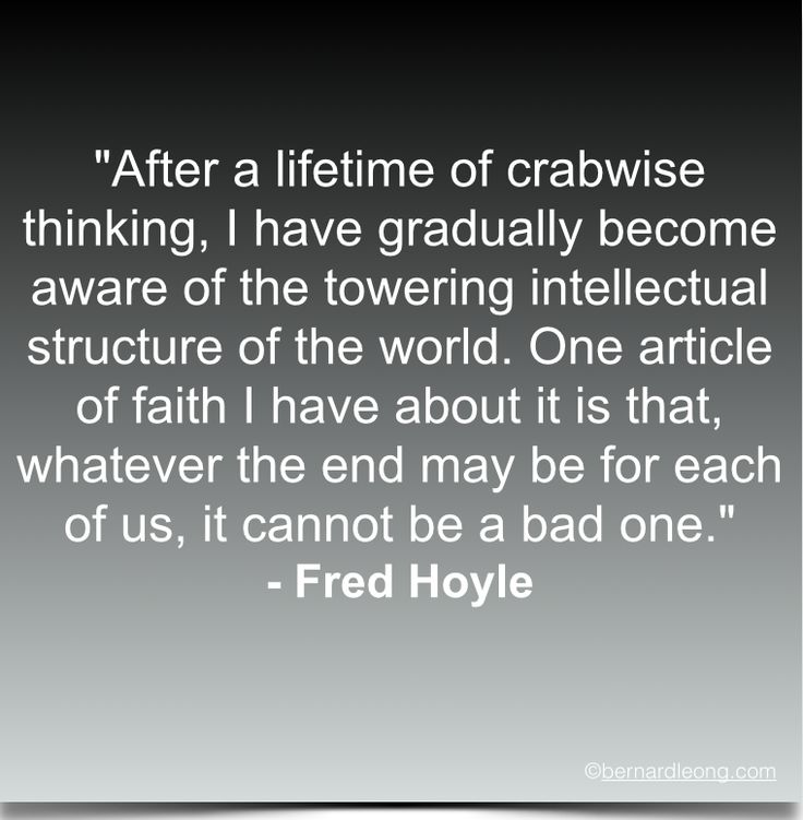 Right before a busy week, an optimistic reflection from Fred Hoyle, a cosmologist on life & death. Have a good weekend ahead.
