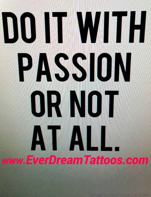 Www.everdreamtattoos.com DO IT WITH PASSION. OR NOT AT ALL.  WWW.EVERDREAMTATTOOS.COM WWW.EVERDREAMTATTOOS.COM WWW.EVERDREAMTATTOOS.COM