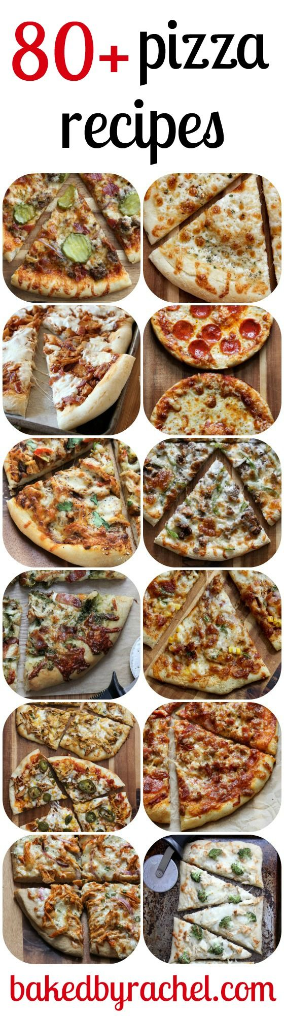 80+ homemade pizza recipes on bakedbyrachel.com