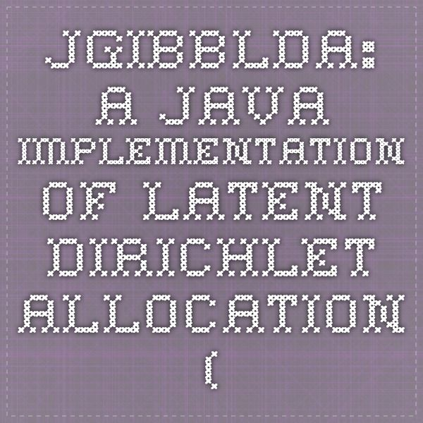 JGibbLDA: A Java Implementation of Latent Dirichlet Allocation (LDA) using Gibbs Sampling for Parameter Estimation and Inference