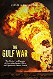 Free Kindle Book -   The Gulf War: The History and Legacy of Operation Desert Shield and Operation Desert Storm Check more at http://www.free-kindle-books-4u.com/historyfree-the-gulf-war-the-history-and-legacy-of-operation-desert-shield-and-operation-desert-storm/