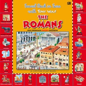 Travel Back in Time with Tony Wolf - Terbang ke Masa Lalu bersama Tony Wolf The Romans - Roma A Lift The Flap Book - Buku Berjendela Gramedia.com - Toko Buku Online Dengan Koleksi Buku Terlengkap