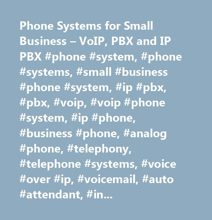 Phone Systems for Small Business – VoIP, PBX and IP PBX #phone #system, #phone #systems, #small #business #phone #system, #ip #pbx, #pbx, #voip, #voip #phone #system, #ip #phone, #business #phone, #analog #phone, #telephony, #telephone #systems, #voice #over #ip, #voicemail, #auto #attendant, #internet #telephony, #call #forwarding, #small #office, #small #business, #telecommunications, #fortivoice, #fortifone, #fortinet, #talkswitch…