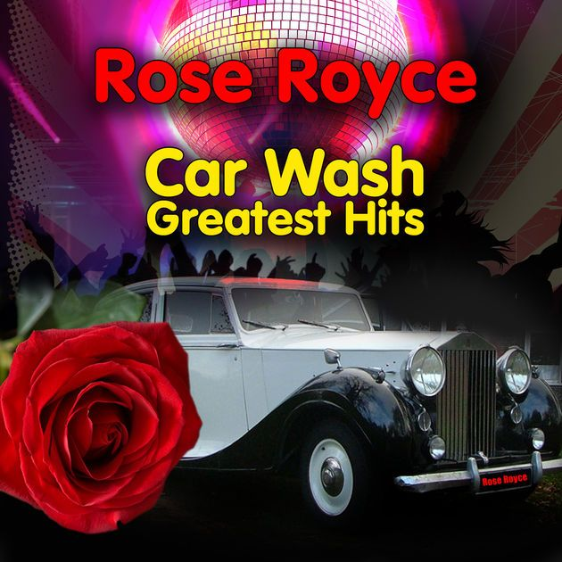 Car Wash - Greatest Hits (Re-Recorded / Remastered Versions) by Rose Royce on Apple Music