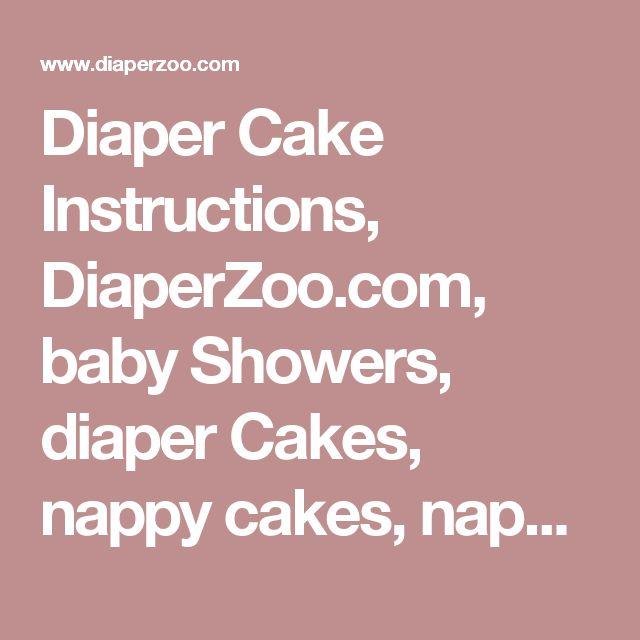 Diaper Cake Instructions, DiaperZoo.com, baby Showers, diaper Cakes, nappy cakes, nappy cake instructions, baby gifts, baby shower, center piece, babies, shower ideas, ebook instructions