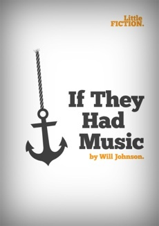 """If They Had Music"" by Will Johnson. Download it (for free) for your phone, tablet or eReader."