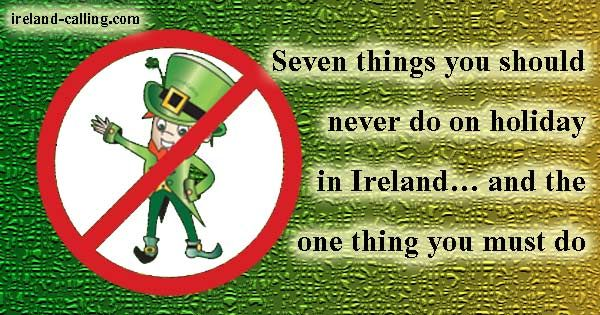 Things not to do in Ireland. Image copyright Ireland Calling