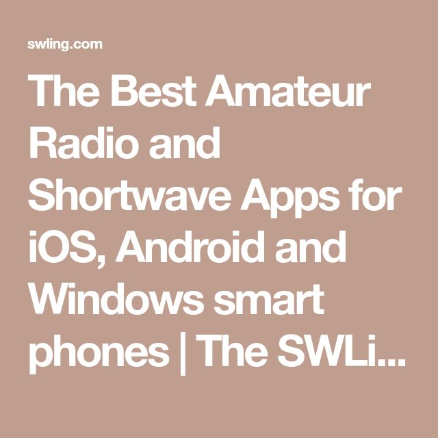 The Best Amateur Radio and Shortwave Apps for iOS, Android and Windows smart phones   The SWLing Post