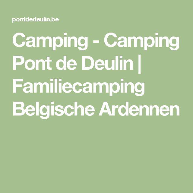 Camping - Camping Pont de Deulin | Familiecamping Belgische Ardennen