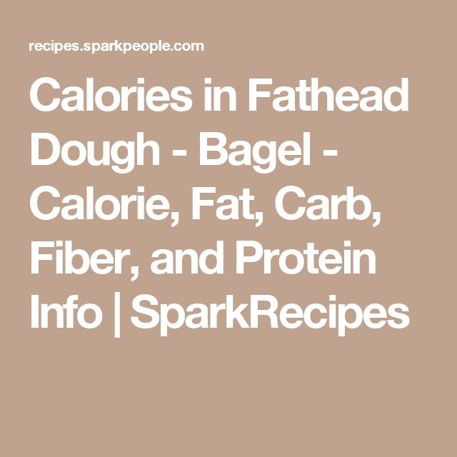 Calories in Fathead Dough - Bagel - Calorie, Fat, Carb, Fiber, and Protein Info | SparkRecipes