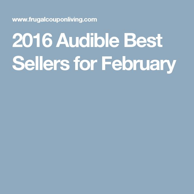 2016 Audible Best Sellers for February