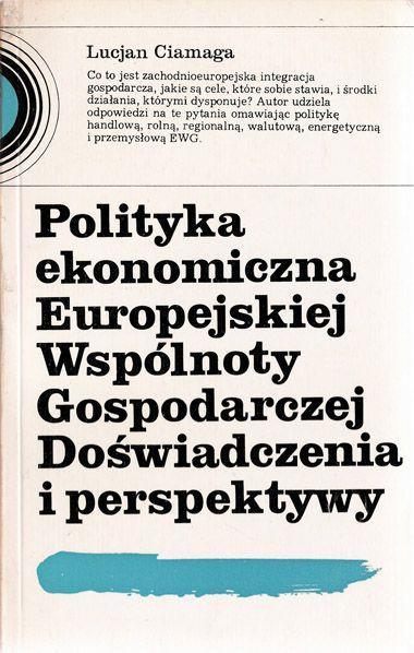 Politka ekonomiczna Europejskiej Wspólnoty Gospodarczej. Doświadczenia i perspektywy | 1977 r. | okładka i opracowanie graficzne / cover design: Tytus Walczak
