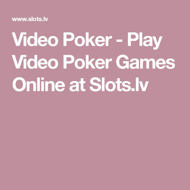 Video Poker - Play Video Poker Games Online at Slots.lv
