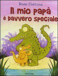 Il Sorriso dei miei Bambini: Venerdì del libro : Il mio papà è davvero speciale...