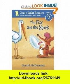 The Fox and the Stork (9780152048372) Gerald McDermott , ISBN-10: 0152048375  , ISBN-13: 978-0152048372 ,  , tutorials , pdf , ebook , torrent , downloads , rapidshare , filesonic , hotfile , megaupload , fileserve