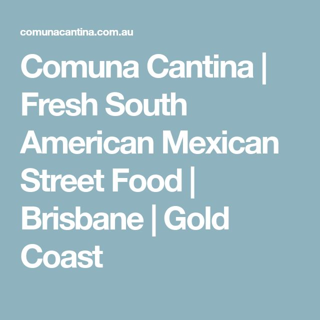 Comuna Cantina | Fresh South American Mexican Street Food | Brisbane | Gold Coast