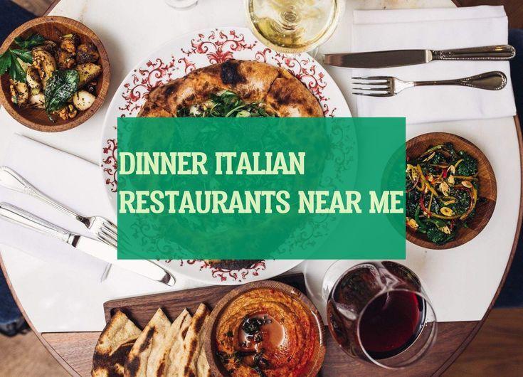 Dinner Italian Restaurants Near Me Dinner Italian Restaurants In My Food Recipes Dinner