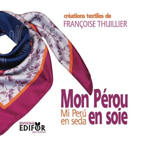 Mon Perou en soie / Mi Peru en seda: creations textiles de Francoise Thuillier http://www.amazon.fr/dp/2909512053/ref=cm_sw_r_pi_dp_yLazwb1Q4MPXA